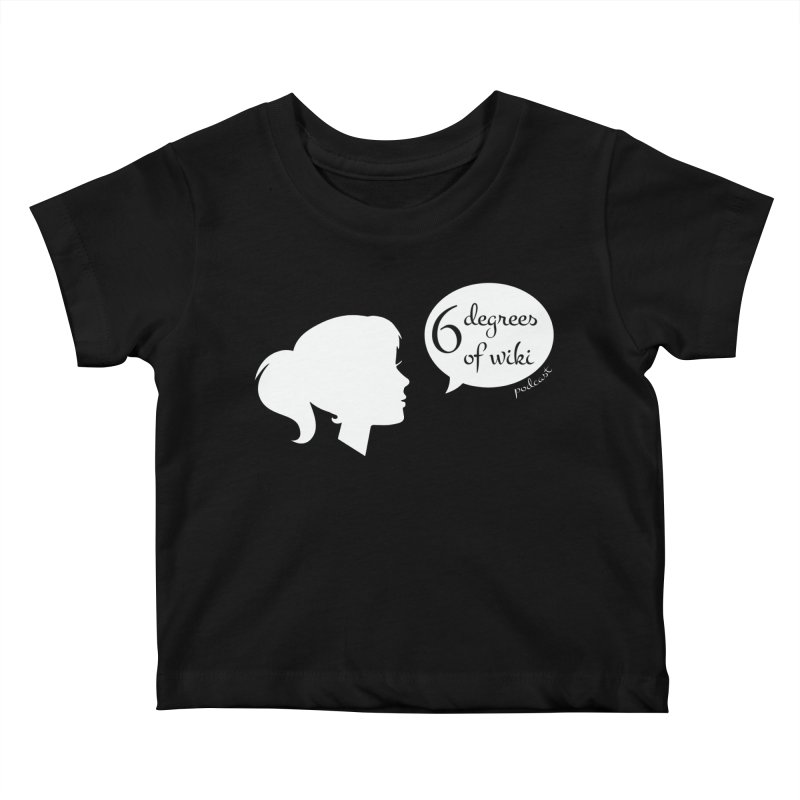 6 Degrees of Wiki podcast (white logo) Kids Baby T-Shirt by 6 Degrees of Wiki podcast