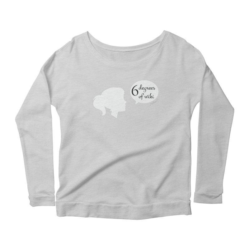 6 Degrees of Wiki podcast (white logo) Women's Scoop Neck Longsleeve T-Shirt by 6 Degrees of Wiki podcast