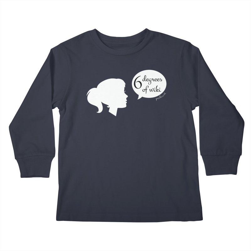 6 Degrees of Wiki podcast (white logo) Kids Longsleeve T-Shirt by 6 Degrees of Wiki podcast