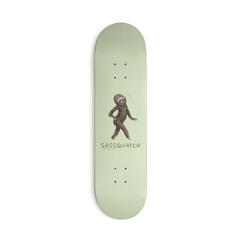 Sassquatch Accessories Skateboard by Sophie Corrigan Shop