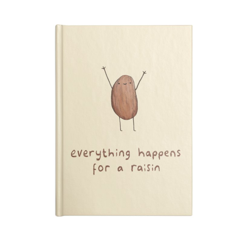 Everything Happens for a Raisin Accessories Notebook by Sophie Corrigan Shop