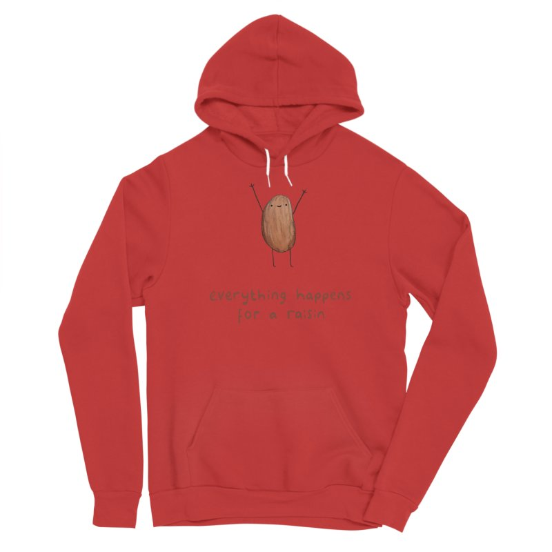 Everything Happens for a Raisin Women's Pullover Hoody by Sophie Corrigan Shop