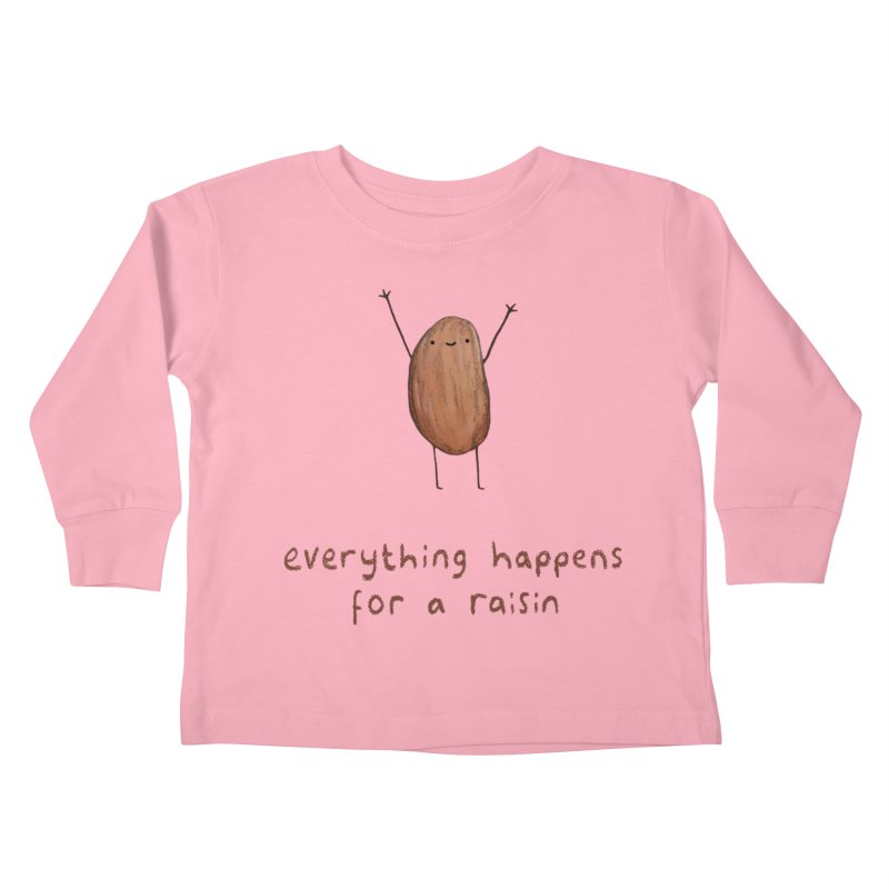 Everything Happens for a Raisin Kids Toddler Longsleeve T-Shirt by Sophie Corrigan Shop