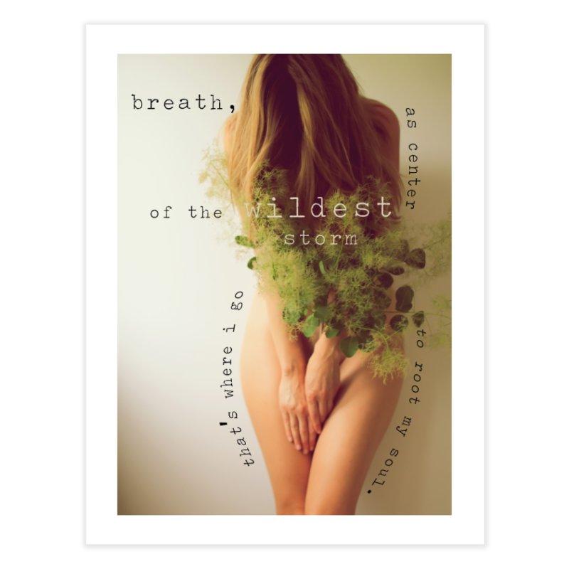 breath, as center Home Fine Art Print by soulsongs