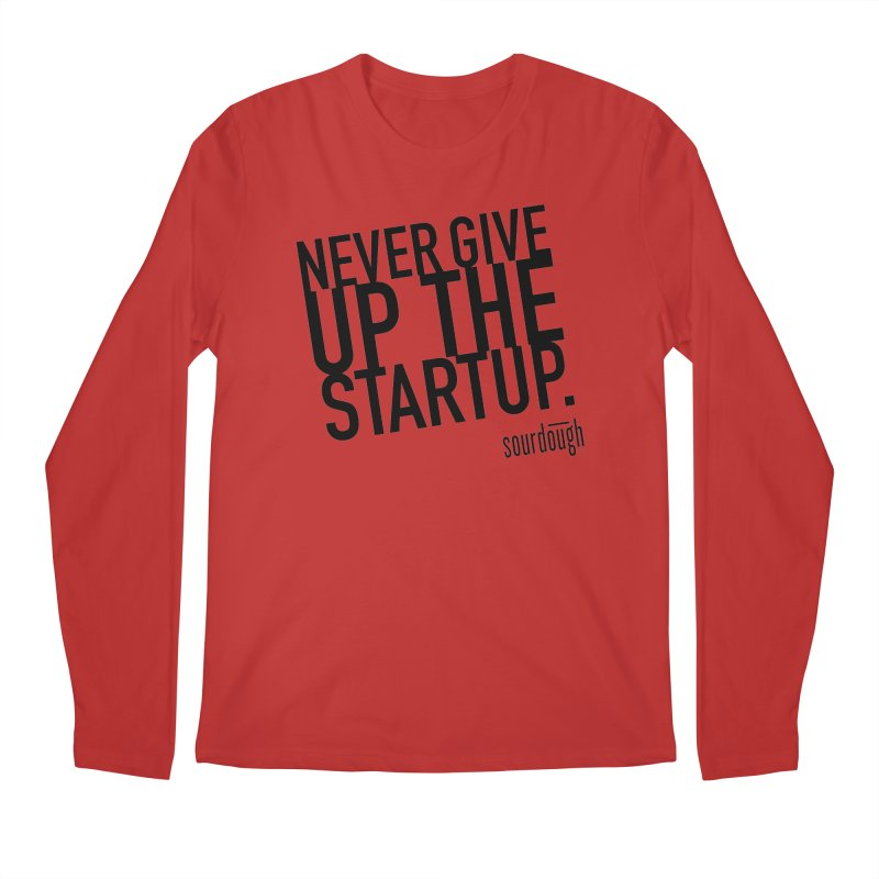 Never Give Up the Startup Black Logo Men's Longsleeve T-Shirt by sourdoughllc's Artist Shop