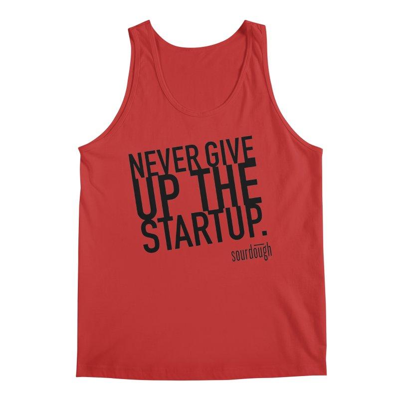 Never Give Up the Startup Black Logo Men's Tank by sourdoughllc's Artist Shop