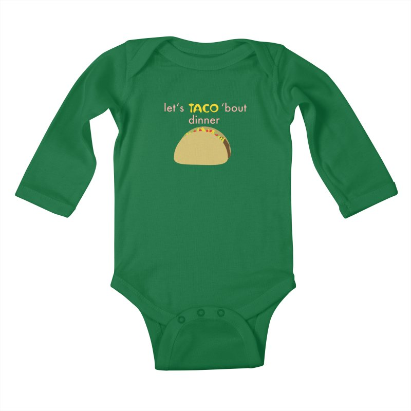 let's TACO 'bout dinner Kids Baby Longsleeve Bodysuit by Southerly Design Artist Shop