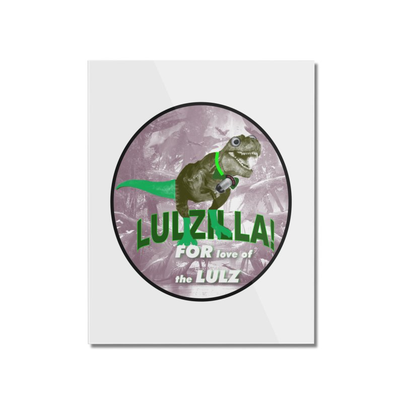 Lulzilla Logo Home Mounted Acrylic Print by PGMercher  - A Pretty Good Merch Shop