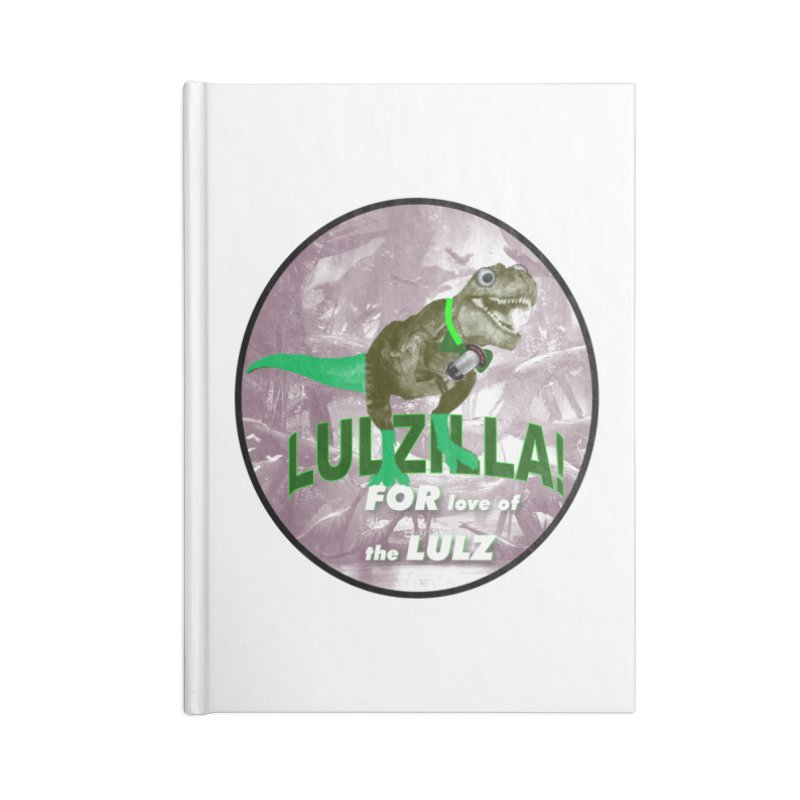 Lulzilla Logo Accessories Blank Journal Notebook by PGMercher  - A Pretty Good Merch Shop