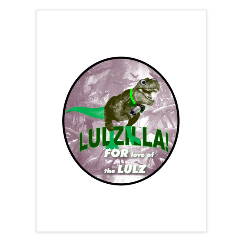 Lulzilla Logo Home Fine Art Print by PGMercher  - A Pretty Good Merch Shop