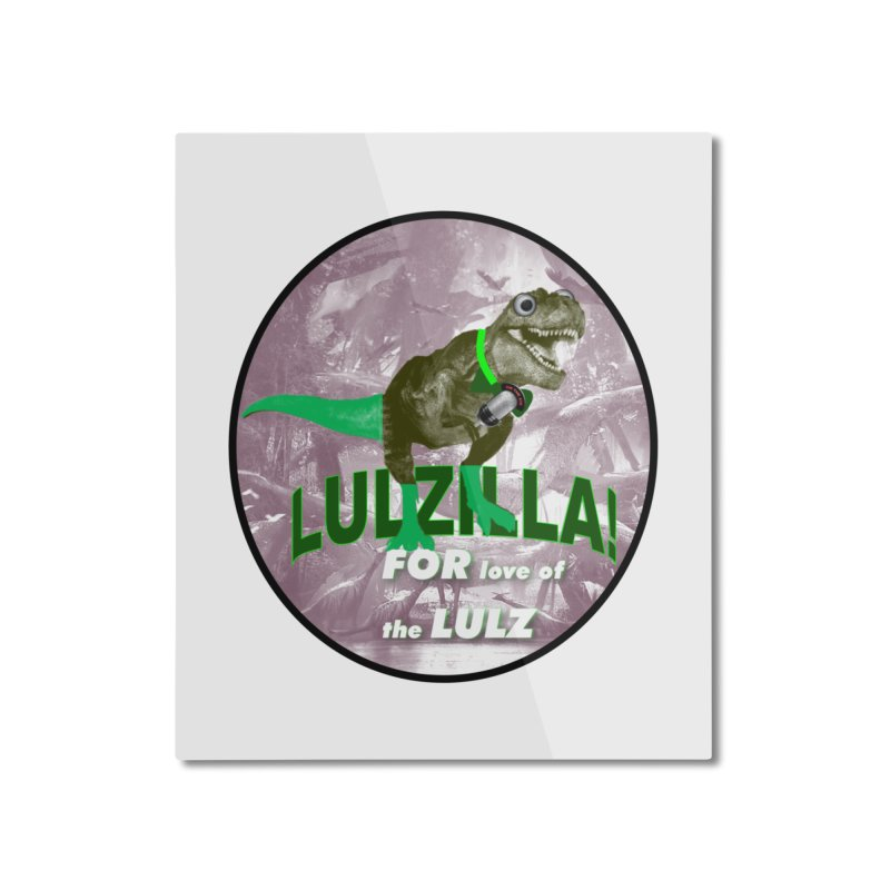 Lulzilla Logo Home Mounted Aluminum Print by PGMercher  - A Pretty Good Merch Shop