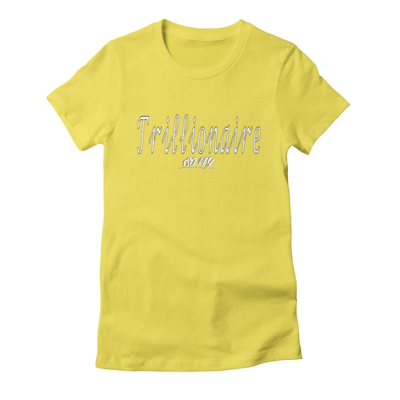 Trillionaire Collection Women's T-Shirt by SOxNY OFFICIAL SHOP