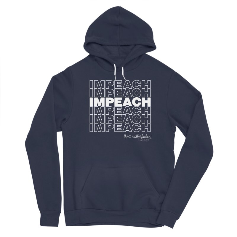 Impeach - NSFW Men's Pullover Hoody by random facts