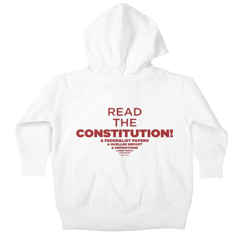 Read the Constitution! Kids Baby Zip-Up Hoody by random facts