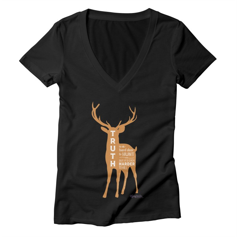 Truth is a hard deer to hunt. Women's V-Neck by random facts