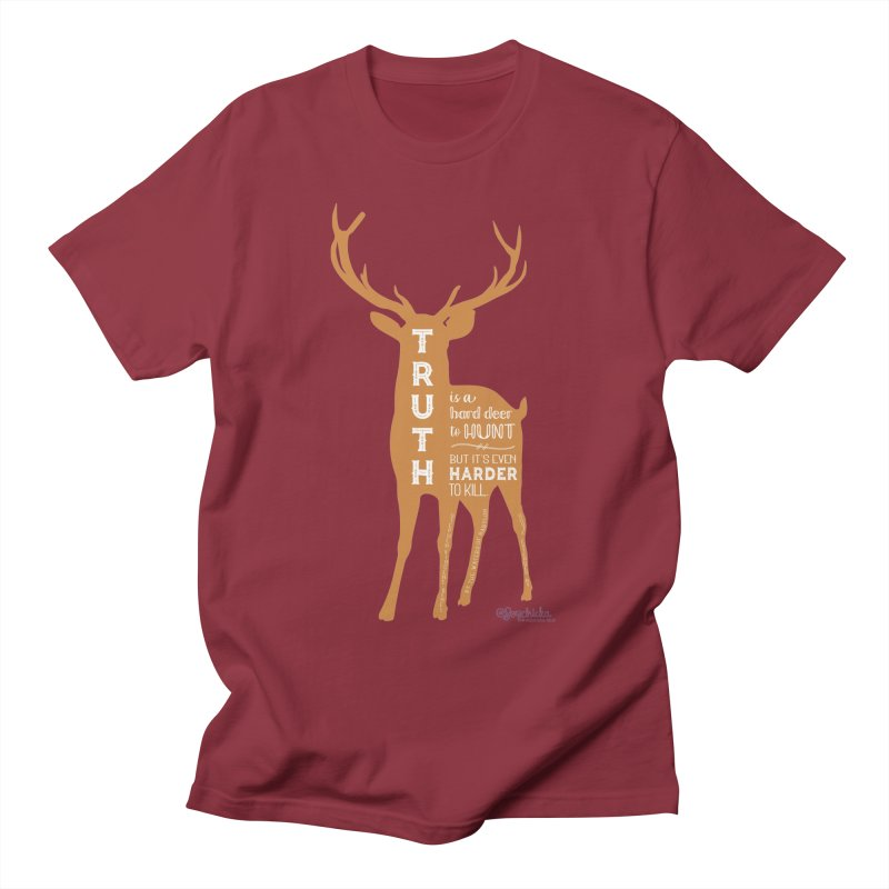 Truth is a hard deer to hunt. Men's T-Shirt by random facts