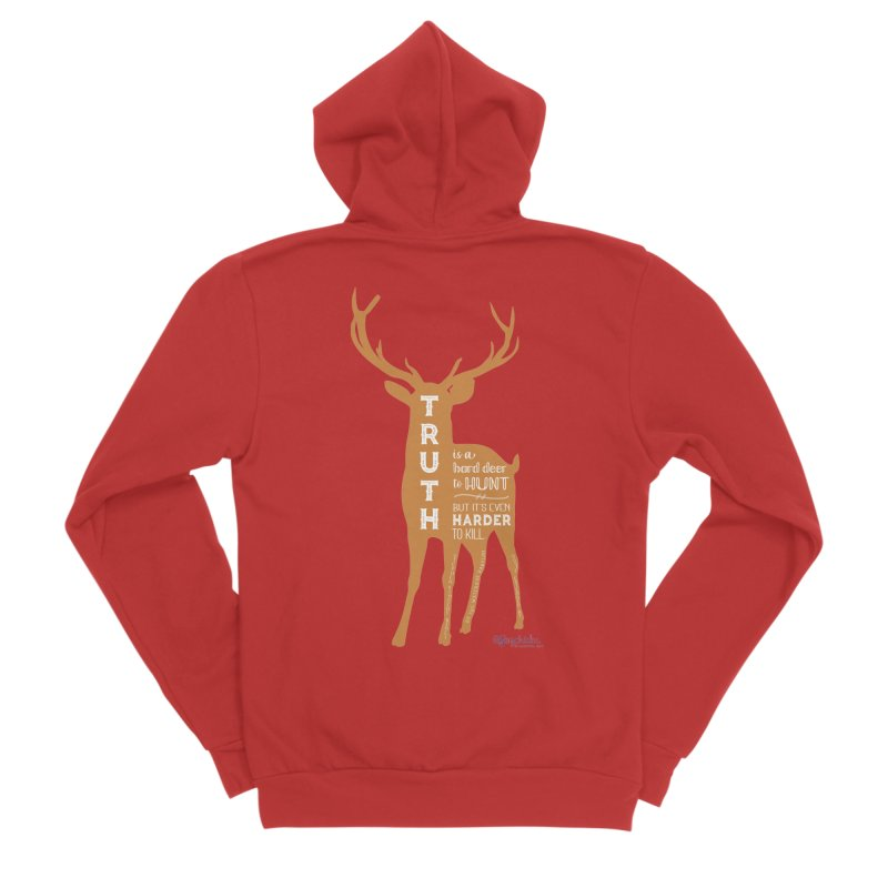 Truth is a hard deer to hunt. Women's Zip-Up Hoody by random facts