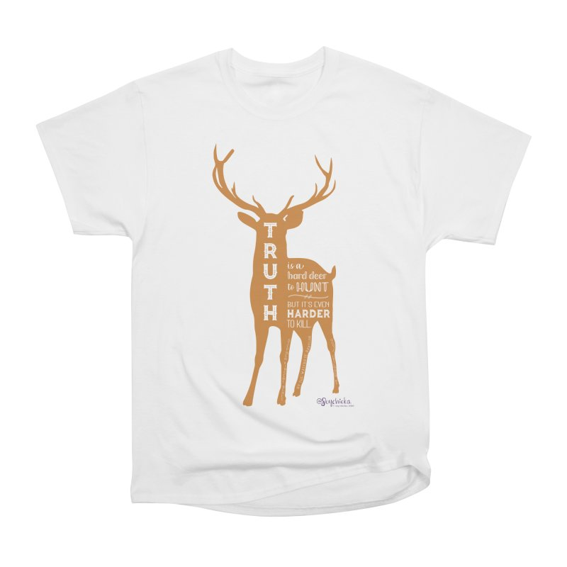 Truth is a hard deer to hunt. Women's T-Shirt by random facts