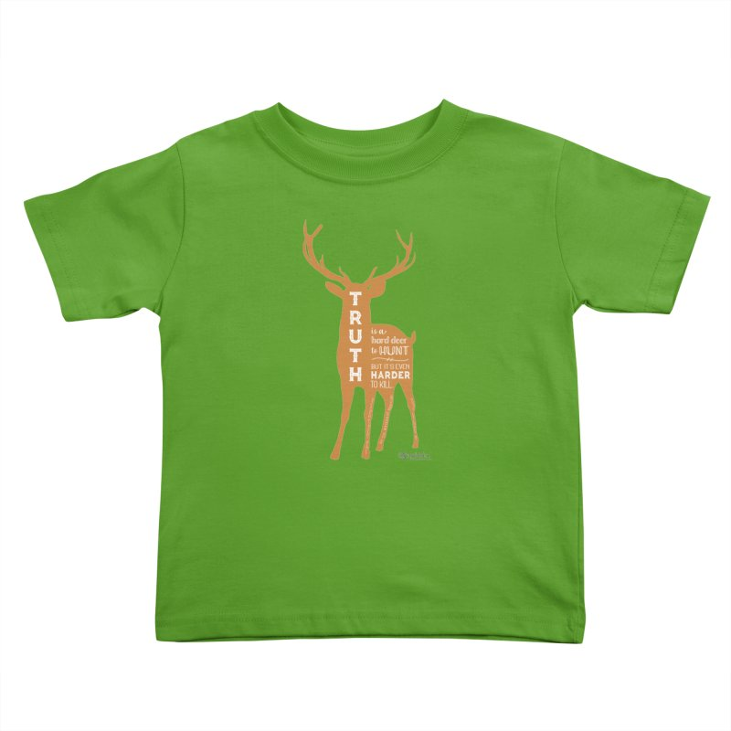 Truth is a hard deer to hunt. Kids Toddler T-Shirt by random facts
