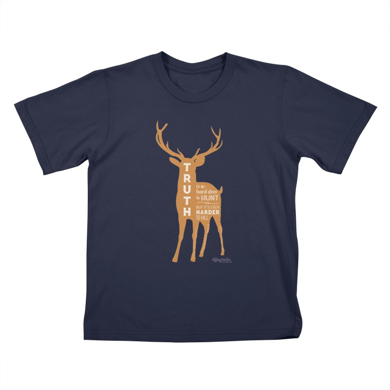 Truth is a hard deer to hunt. Kids T-Shirt by random facts