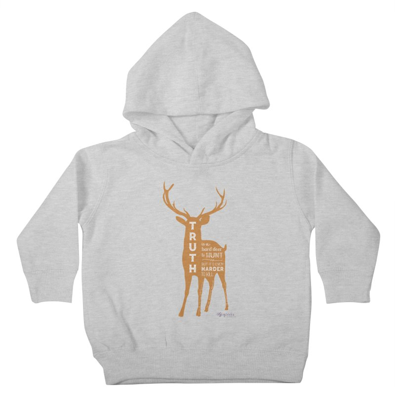 Truth is a hard deer to hunt. Kids Toddler Pullover Hoody by random facts
