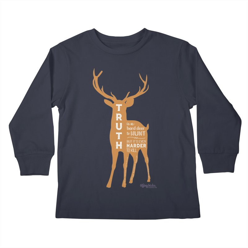 Truth is a hard deer to hunt. Kids Longsleeve T-Shirt by random facts