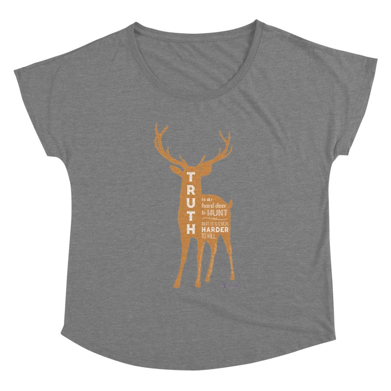 Truth is a hard deer to hunt. Women's Scoop Neck by random facts