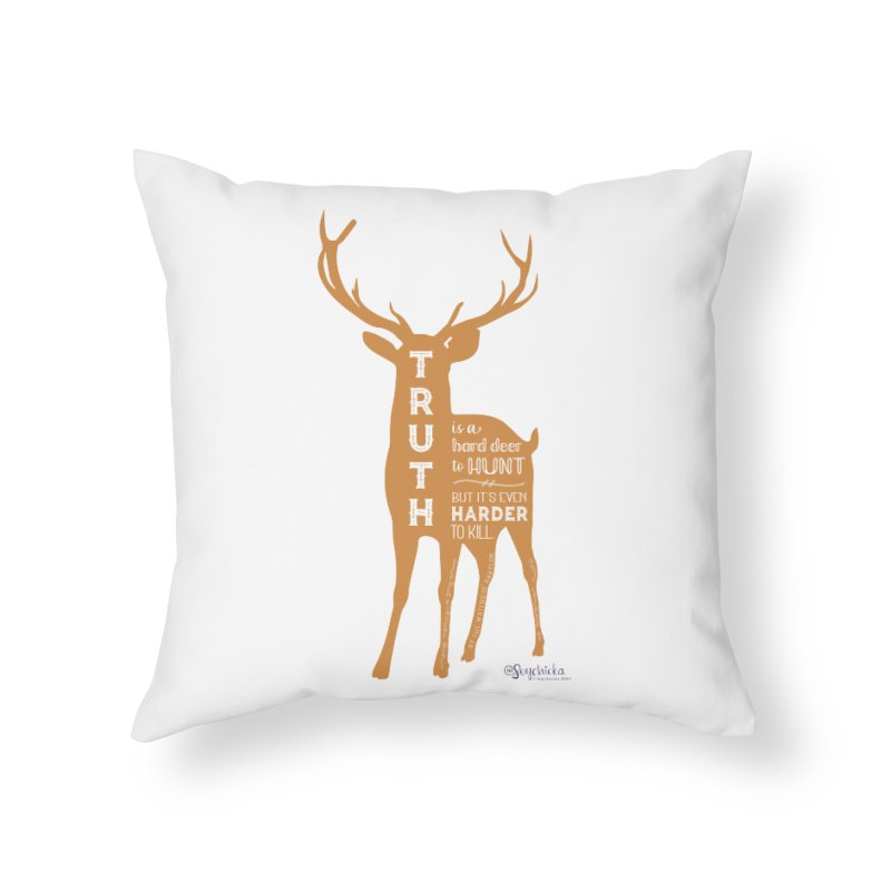 Truth is a hard deer to hunt. Home Throw Pillow by random facts