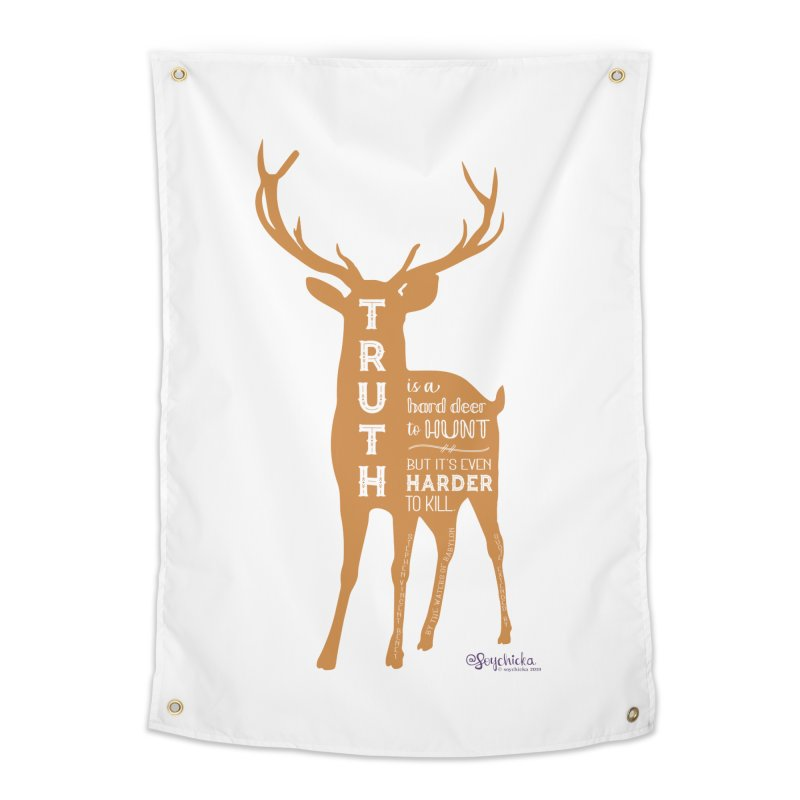 Truth is a hard deer to hunt. Home Tapestry by random facts