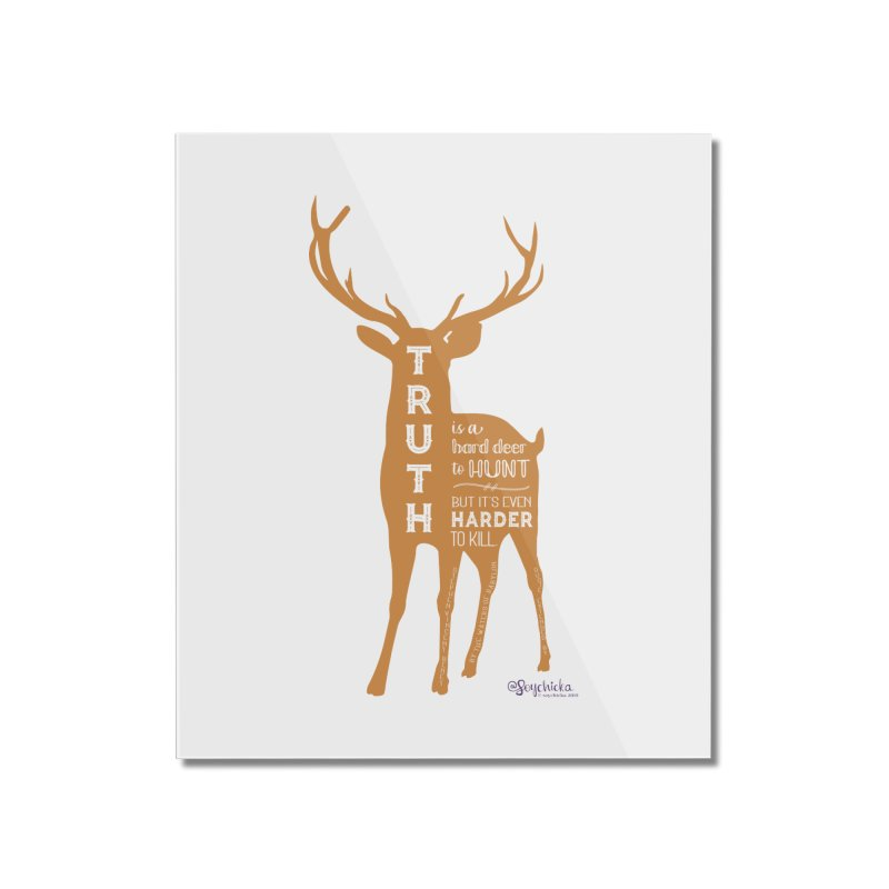 Truth is a hard deer to hunt. Home Mounted Acrylic Print by random facts