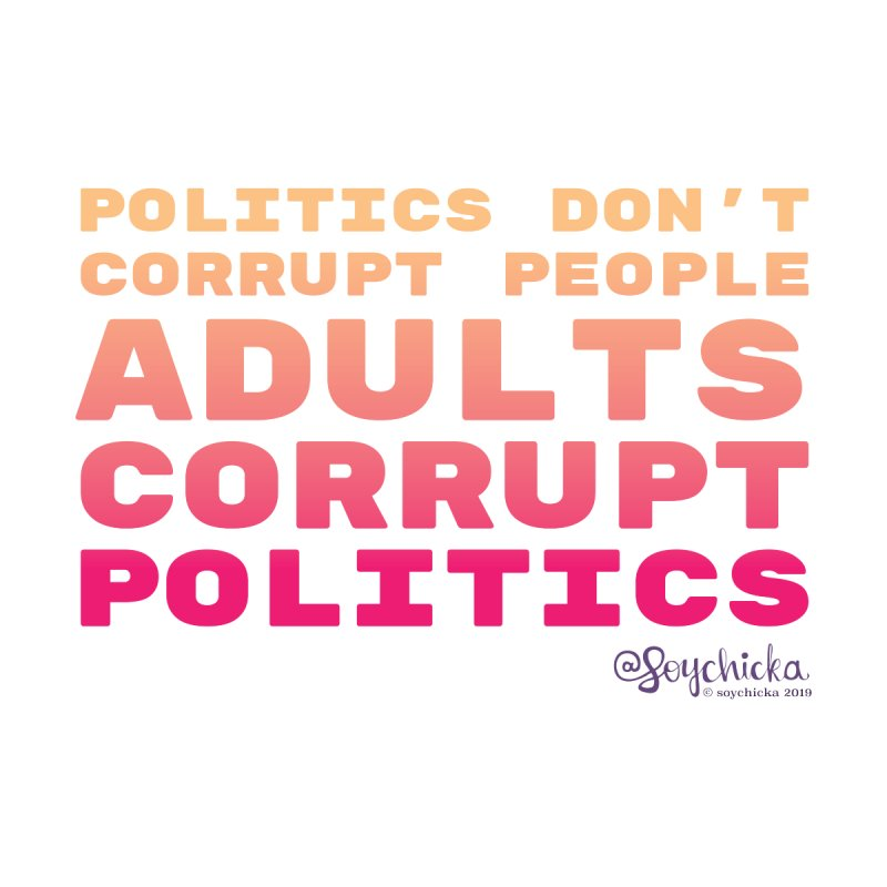 Politics don't corrupt people - Adults corrupt politics. Kids Baby Zip-Up Hoody by random facts
