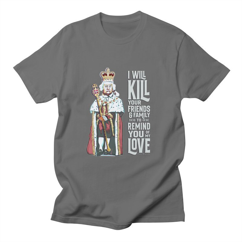 I will kill your friends and family to remind you of my love. Women's T-Shirt by random facts