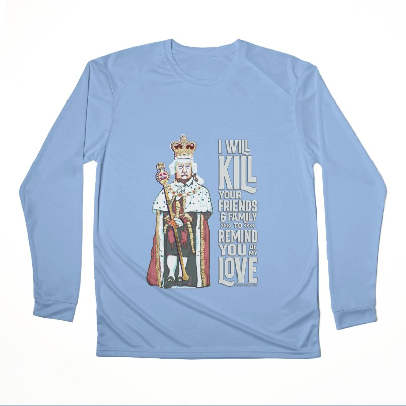 I will kill your friends and family to remind you of my love. Men's Longsleeve T-Shirt by random facts
