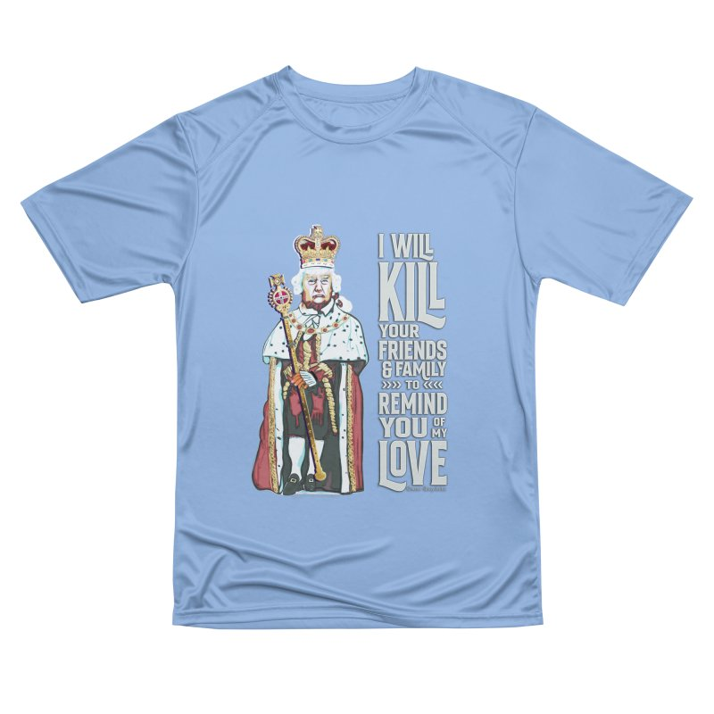 I will kill your friends and family to remind you of my love. Men's T-Shirt by random facts