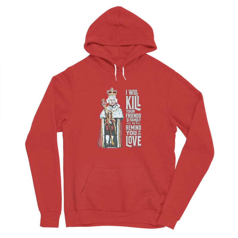 I will kill your friends and family to remind you of my love. Women's Pullover Hoody by random facts