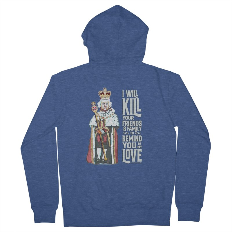 I will kill your friends and family to remind you of my love. Men's Zip-Up Hoody by random facts