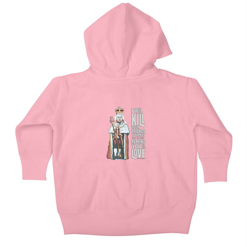 I will kill your friends and family to remind you of my love. Kids Baby Zip-Up Hoody by random facts
