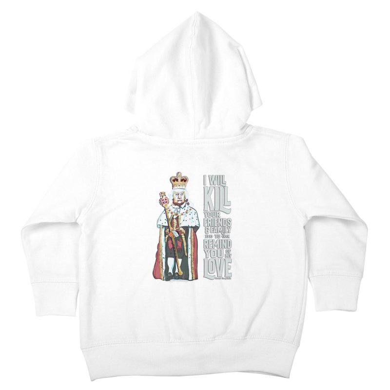 I will kill your friends and family to remind you of my love. Kids Toddler Zip-Up Hoody by random facts