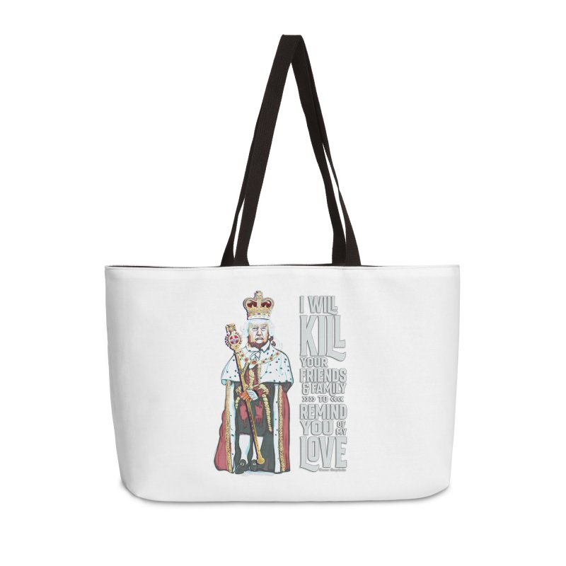 I will kill your friends and family to remind you of my love. Accessories Bag by random facts