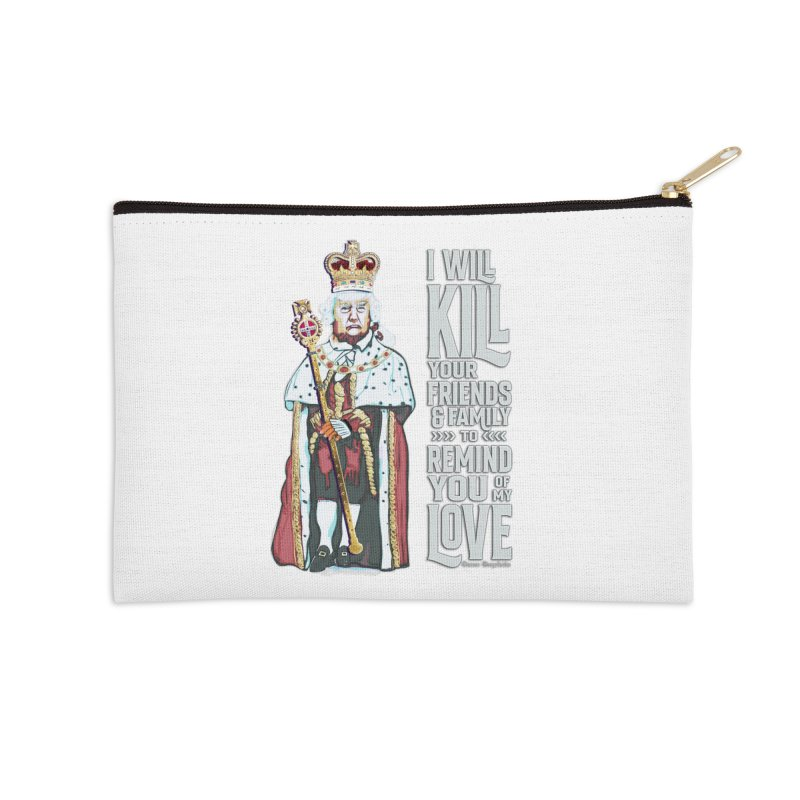 I will kill your friends and family to remind you of my love. Accessories Zip Pouch by random facts