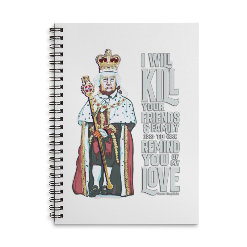 I will kill your friends and family to remind you of my love. Accessories Notebook by random facts