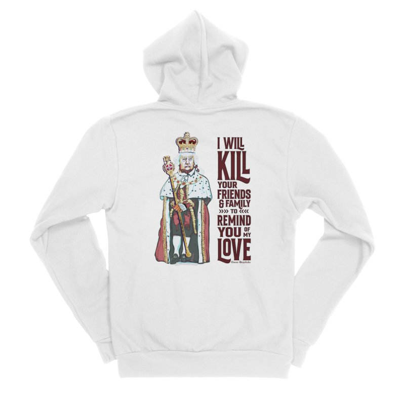 I wil kill your friends and family to remind you of my love (dark text) Women's Zip-Up Hoody by random facts