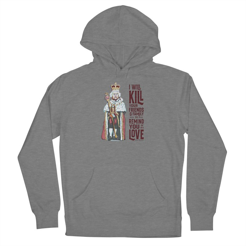 I wil kill your friends and family to remind you of my love (dark text) Women's Pullover Hoody by random facts