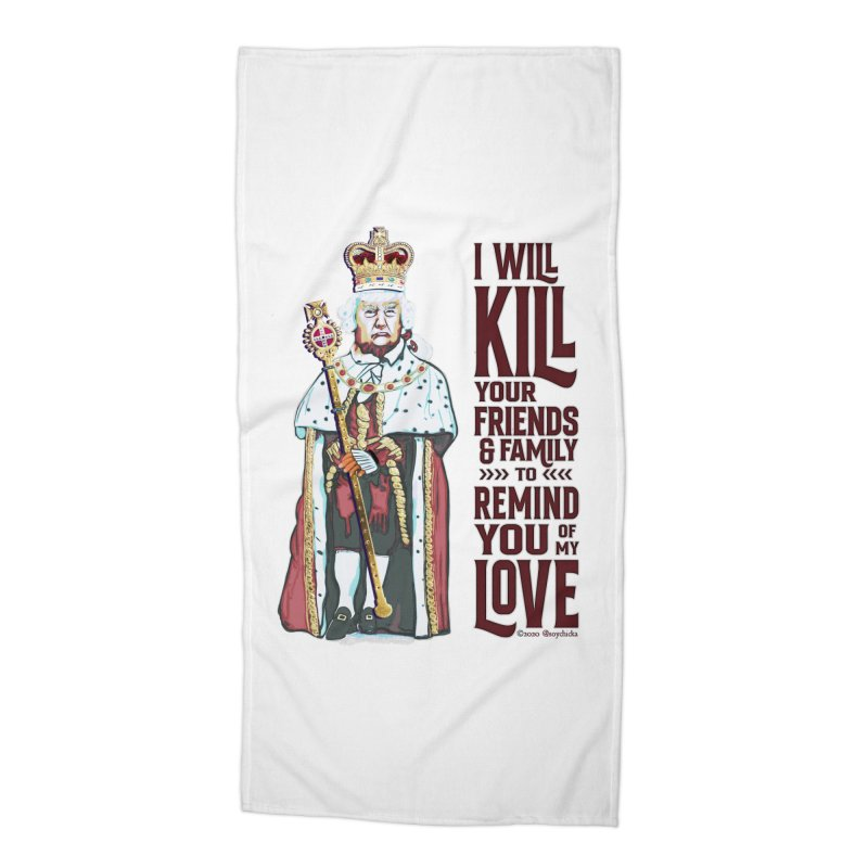 I wil kill your friends and family to remind you of my love (dark text) Accessories Beach Towel by random facts
