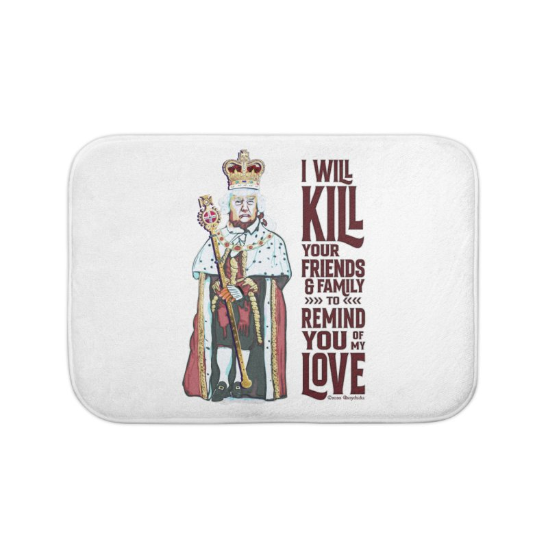 I wil kill your friends and family to remind you of my love (dark text) Home Bath Mat by random facts