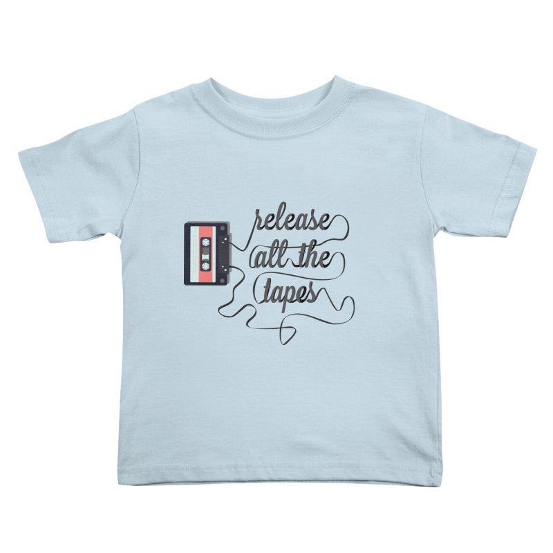 release all the tapes Kids Toddler T-Shirt by random facts