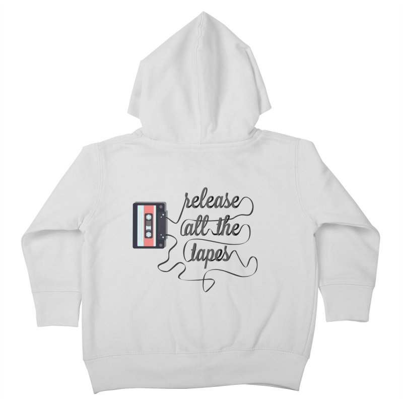 release all the tapes Kids Toddler Zip-Up Hoody by random facts