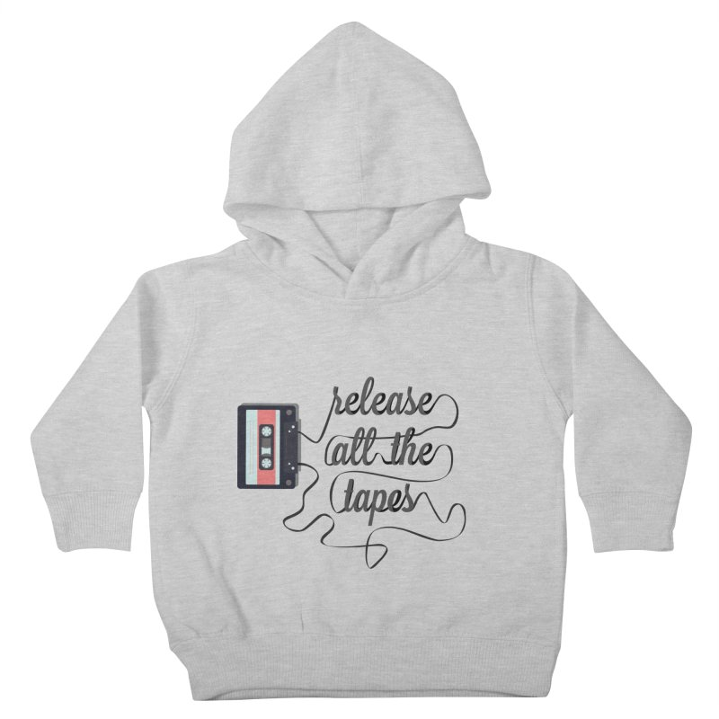 release all the tapes Kids Toddler Pullover Hoody by random facts