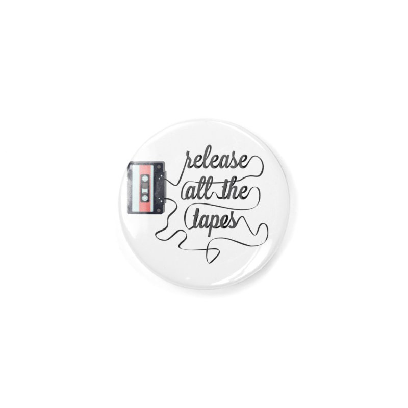 release all the tapes Accessories Button by random facts