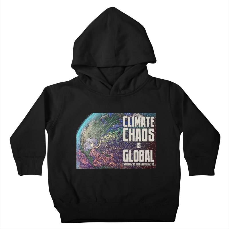 Climate Chaos is Global Kids Toddler Pullover Hoody by random facts